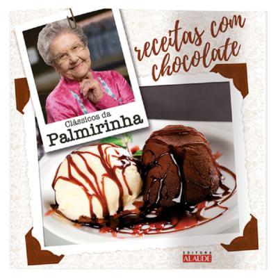 Livro Clássicos Palmirinha - Receitas com Chocolate