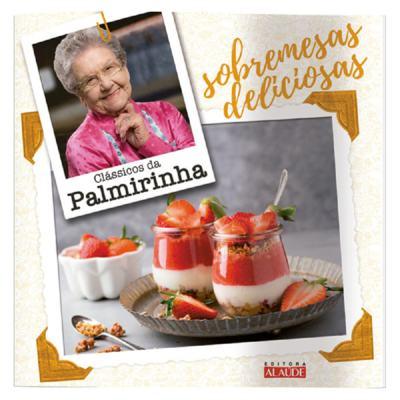 Imagem 1 do produto Livro Clássicos Palmirinha - Sobremesas Deliciosas